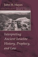 Interpreting Ancient Israelite History, Prophecy, and Law eBook