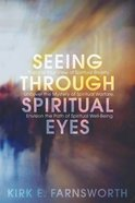 Seeing Through Spiritual Eyes eBook