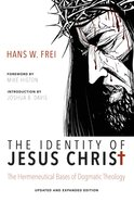 The Identity of Jesus Christ, Expanded and Updated Edition eBook