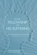 In the Fellowship of His Suffering eBook