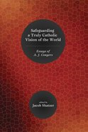 Safeguarding a Truly Catholic Vision of the World eBook