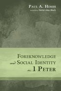 Foreknowledge and Social Identity in 1 Peter eBook