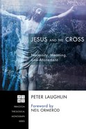 Jesus and the Cross (Princeton Theological Monograph Series) eBook