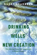 Drinking From the Wells of New Creation eBook