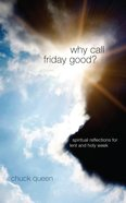 Why Call Friday Good? eBook