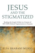 Jesus and the Stigmatized eBook