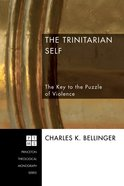 The Trinitarian Self (Princeton Theological Monograph Series) eBook