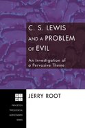 C. S. Lewis and a Problem of Evil (Princeton Theological Monograph Series) eBook