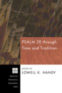Psalm 29 Through Time and Tradition (Princeton Theological Monograph Series) eBook