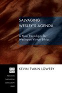 Salvaging Wesley's Agenda (Princeton Theological Monograph Series) eBook