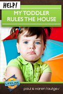 Help! My Toddler Rules the House Booklet