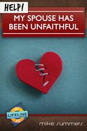 Help! My Spouse Has Been Unfaithful Booklet