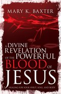 A Divine Revelation of the Powerful Blood of Jesus eBook