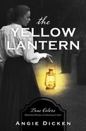 The Yellow Lantern (#03 in True Color Series) eBook