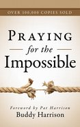Praying For the Impossible eBook