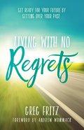 Living With No Regrets eBook
