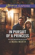 In Pursuit of a Princess (Love Inspired Suspense Series) eBook