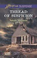Thread of Suspicion (The Justice Agency) (Love Inspired Suspense Series) eBook