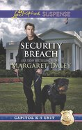 Security Breach (Capitol K-9 Unit) (Love Inspired Suspense Series) eBook
