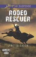 Rodeo Rescuer (Wrangler's Corner) (Love Inspired Suspense Series) eBook