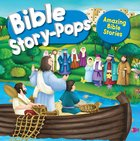 Bible Story-Pops: Amazing Bible Stories Hardback