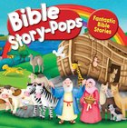 Bible Story-Pops: Fantastic Bible Stories Hardback