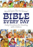 Bible Every Day (Would You Like To Know... Series) Hardback