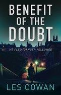 Benefit of the Doubt: He Fled, Danger Followed (#01 in David Hidalgo Series) Paperback