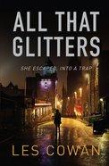All That Glitters: She Escaped, Into a Trap (#02 in David Hidalgo Series) Paperback