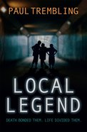 Local Legend: Death Bonded Them. Life Divided Them. Paperback