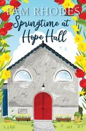 Springtime At Hope Hall (#01 in Hope Hall Series) Pb (Smaller)