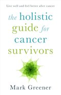 The Holistic Guide For Cancer Survivors eBook