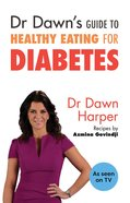 Dr Dawn's Guide to Healthy Eating For Diabetes eBook