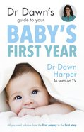 Dr Dawn's Guide to Your Baby's First Year eBook