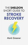 The Sheldon Short Guide to Stroke Recovery (The Sheldon Study Guide Series) eBook