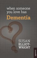 When Someone You Love Has Dementia eBook