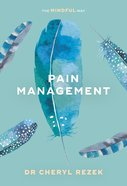 Pain Management: The Mindful Way (Sheldon Mindfulness Series) eBook