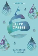 Life Crisis: The Mindful Way (Sheldon Mindfulness Series) eBook