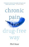 Chronic Pain the Drug-Free Way eBook