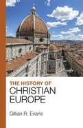 The History of Christian Europe Paperback