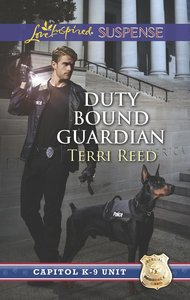 Duty Bound Guardian (Capitol K-9 Unit) (Love Inspired Suspense Series)