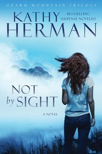 Not By Sight (Ozark Mountain Trilogy Book #1) (#01 in Ozark Mountain Trilogy Series)