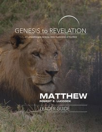 Matthew : A Comprehensive Verse-By-Verse Exploration of the Bible (Leader Guide) (Genesis To Revelation Series)