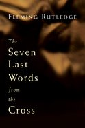 The Seven Last Words From the Cross Paperback