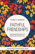 Faithful Friendships: Embracing Diversity in Christian Community Paperback