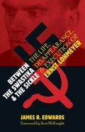 Between the Swastika and the Sickle: The Life, Disappearance, and Execution of Ernst Lohmeyer Hardback