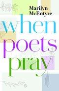 When Poets Pray Hardback