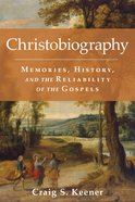 Christobiography: Memories, History, and the Reliability of the Gospels Hardback