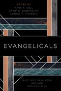 Evangelicals: Who They Have Been, Are Now, and Could Be Paperback