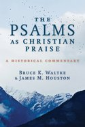 The Psalms as Christian Praise: A Historical Commentary Paperback